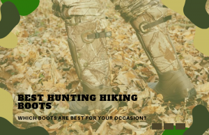 The Best Hunting Hiking Boots: What Features Should You Look For?