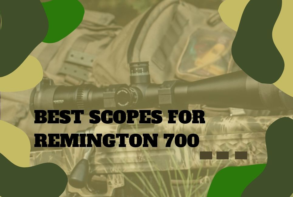 How to Find the Best Scopes for Remington 700!