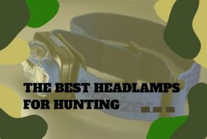 How to Find the Best Headlamps for Hunting